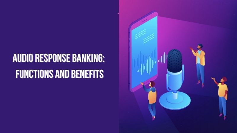 Audio Response Banking Functions and Benefits