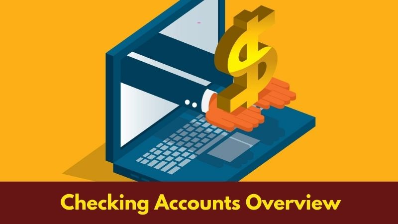 Checking Accounts Overview