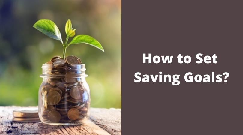 How to Set Saving Goals