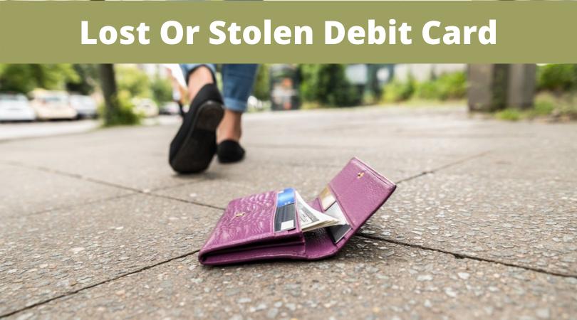 Lost Or Stolen Debit Card