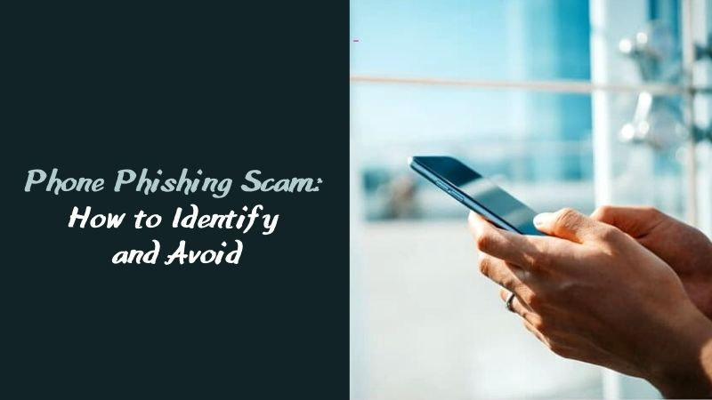 Phone Phishing Scam How to Identify and Avoid
