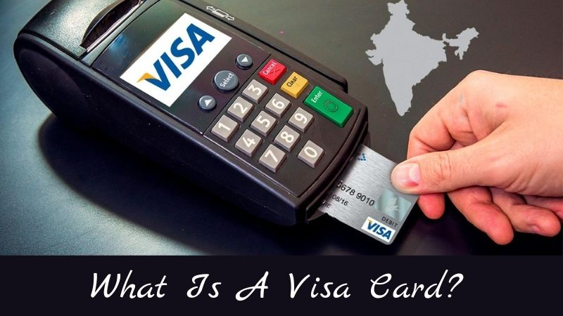 What Is A Visa Card
