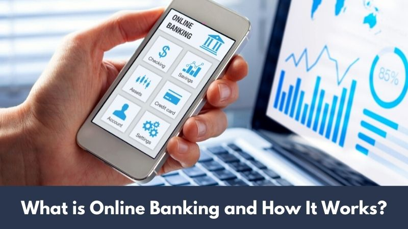 What is Online Banking and How It Works