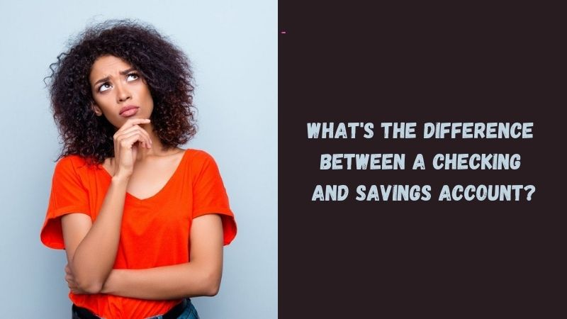 What's the Difference Between a Checking and Savings Account